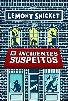 13 Incidentes Suspeitos (Em Portuguese do Brasil): Lemony Snicket