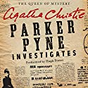 Parker Pyne Investigates: A Parker Pyne Collection Audiobook by Agatha Christie Narrated by Hugh Fraser