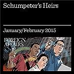 Schumpeter's Heirs | Gideon Rose