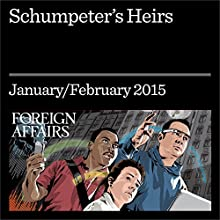 Schumpeter's Heirs (Foreign Affairs) (       UNABRIDGED) by Gideon Rose Narrated by Kevin Stillwell