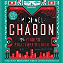 The Yiddish Policemen's Union: A Novel Audiobook by Michael Chabon Narrated by Peter Riegert