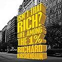 Isn't That Rich? Hörbuch von Richard Kirshenbaum Gesprochen von: Johnny Heller