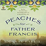 Peaches for Father Francis: A Novel | Joanne Harris