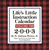Life's Little Instruction 2003 Block Calendar (0740723995) by Brown, H. Jackson