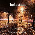 Induction: A Shrouded World Novel: The Shrouded World, Volume 1 | Aaron Lowe