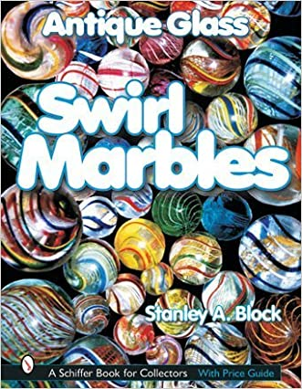 Antique Glass Swirl Marbles (Schiffer Book for Collectors)