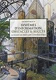 echange, troc Laurent Bloch - Systèmes d'information, obstacles & succès : La pensée aux prises avec l'informatique