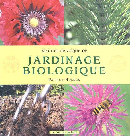 livre manuel pratique de jardinage biologique. Black Bedroom Furniture Sets. Home Design Ideas