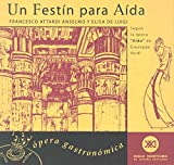 img - for Un Festin Para Aida - Opera Gastronomica (Spanish Edition) book / textbook / text book