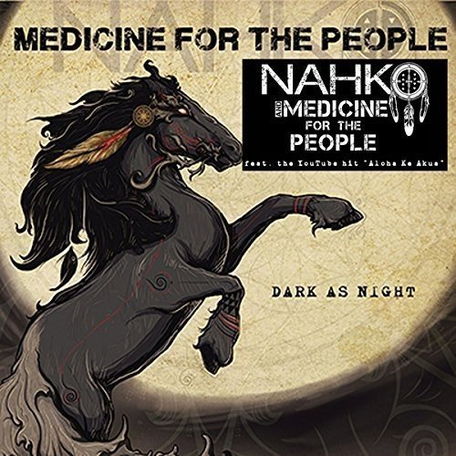 Dark As Night by Nahko And Medicine For The People