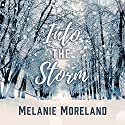 Into the Storm Audiobook by Melanie Moreland Narrated by John Lane, Tatiana Sokolov