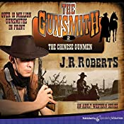The Chinese Gunmen: The Gunsmith, Book 2   J.R. Roberts