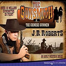 The Chinese Gunmen: The Gunsmith, Book 2 Audiobook by J.R. Roberts Narrated by Barry Campbell