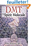 Dmt: The Spirit Molecule : A Doctor's...