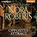 Opposites Attract Audiobook by Nora Roberts Narrated by Christina Traister