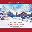 A Cold Creek Christmas Story Audiobook by RaeAnne Thayne Narrated by Celeste Ciulla