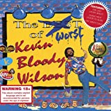 The Worst of Kevin Bloody Wilson [Explicit]