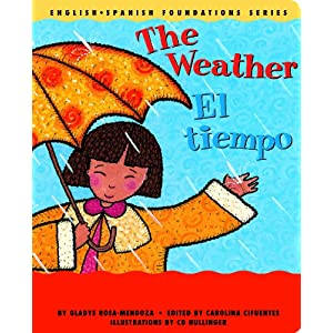The Weather / El tiempo (English and Spanish Foundations Series) (Bilingual) (Dual Language) (Pre-K and Kindergarten)