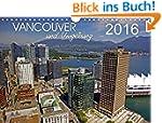 Vancouver und Umgebung (Wandkalender...