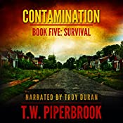 Contamination 5: Survival: Contamination, Book 5 | T.W. Piperbrook