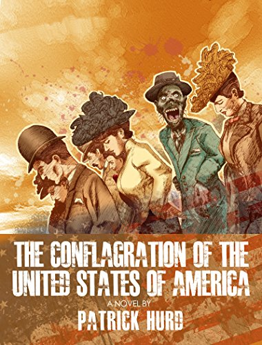 The Conflagration of the United States of America: A Zombie Novel (The Great Conflagration Series Book 1) PDF