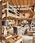 Living in Style Mountain Chalets (Sty...
