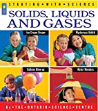 Solids  Liquids and Gases (Starting with Science)