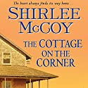 The Cottage on the Corner: An Apple Valley Novel (       UNABRIDGED) by Shirlee McCoy Narrated by Eileen Stevens