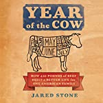 Year of the Cow: How 420 Pounds of Beef Built a Better Life for One American Family | Jared Stone