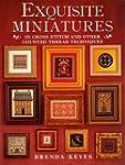 Exquisite Miniatures: In Cross Stitch...