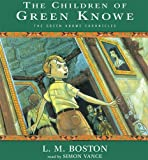 The Children of Green Knowe [UNABRIDGED] (The Green Knowe Chronicles)