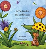 In the Garden with the LittleWeeds: A Counting Book for Little Ones