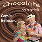 Chocolate on a Stick | Carole Bellacera