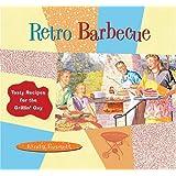 Retro Barbecue: Tasty Recipes for the Grillin' Guy