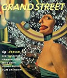 Grand Street 69: Berlin (Summer 1999) (1885490208) by Stein, Jean
