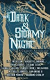 img - for It Was A Dark & Stormy Night: A Charity Anthology (Cliches For A Cause) (Volume 1) book / textbook / text book