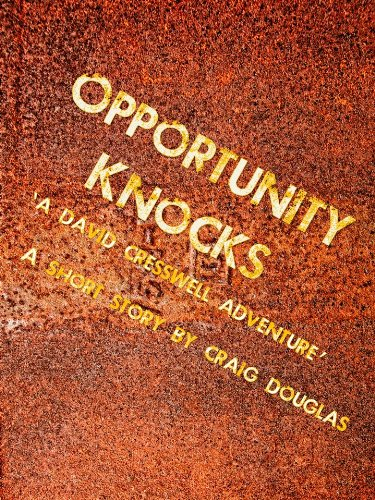 Opportunity Knocks (The Adventures of David Cresswell)