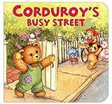 Corduroy's Busy Street (Corduroy (Board Book))