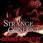 Strange Conflict   Dennis Wheatley