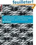 Construire l'architecture: du materia...