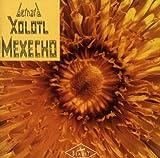 Mexecho by Bernard Xolotl (2002-02-07)
