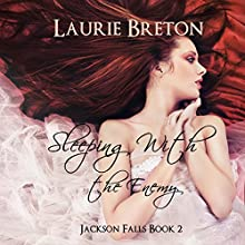 Sleeping with the Enemy: Jackson Falls, Book 2 (       UNABRIDGED) by Laurie Breton Narrated by Gayle Ambrielle Loflin