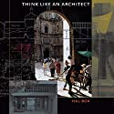 Think Like an Architect: Roger Fullington Series in Architecture Hörbuch von Hal Box Gesprochen von: Mark D. Mickelson