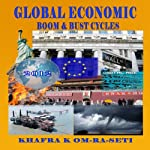 Global Economic Boom and Bust Cycles: The Great Depression and Recovery of the 21st Century | Khafra K Om-Ra-Seti