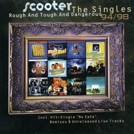 Scooter - Rough Tough and Dangerous: Singles 1994-1998 - Zortam Music