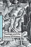 Theology and the Drama of History (Cambridge Studies in Christian Doctrine) (0521844347) by Quash, Ben