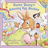 Easter Bunny's Amazing Egg Machine (Pictureback(R)) (0375812636) by Lewison, Wendy Cheyette