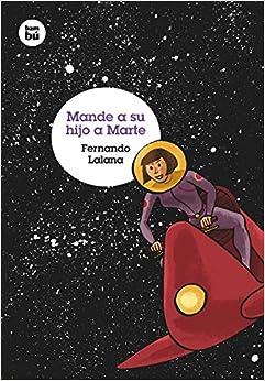 Mande a su hijo a Marte (Grandes Lectores): Amazon.es