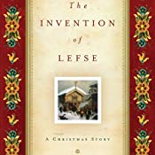 The Invention of Lefse: A Christmas Story | [Larry Woiwode]