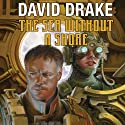 The Sea Without a Shore: RCN Series, Book 10 (       UNABRIDGED) by David Drake Narrated by Victor Bevine